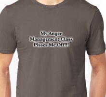 Anger Management Pisses Me Off Unisex T-Shirt