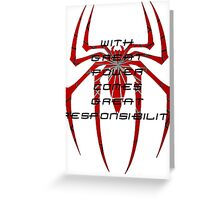 Spiderman- with great power comes great responsibility Greeting Card
