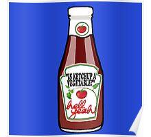 Is Ketchup A Vegetable? Poster