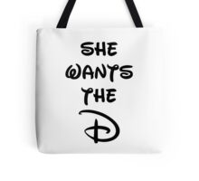 She wants the D (Disney inspired) Bachelor or Bachelorette shirt Tote Bag