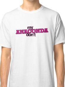 My ANACONDA Don't Classic T-Shirt
