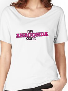 My ANACONDA Don't Women's Relaxed Fit T-Shirt