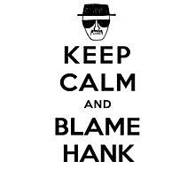 Blame It All On Hank Photographic Print