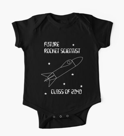 Future Rocket Scientist -- Class of 2040 One Piece - Short Sleeve