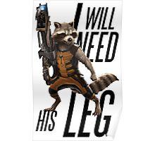 "Rocket Raccoon - ""I will need his leg"" Poster"