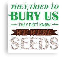 We Were Seeds Canvas Print