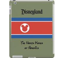 Disneyland - The North Korea of America iPad Case/Skin