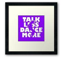 Dance More Framed Print