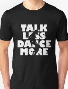 Dance More T-Shirt