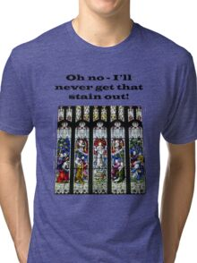 Oh no - I'll never get that stain out! (Black print) Tri-blend T-Shirt
