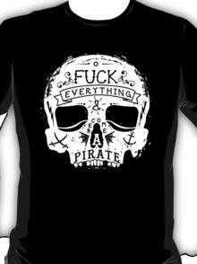 FUCK EVERYTHING WHITE T-Shirt