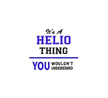 It's a HELIO thing, you wouldn't understand !! by thenamer