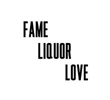 Fame Liquor Love by Maisie Jones
