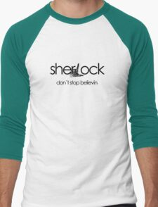 Don't Stop Believin... Sherlock! Men's Baseball ¾ T-Shirt