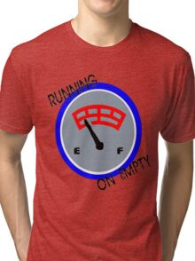 RUNNING ON EMPTY Tri-blend T-Shirt