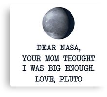 Dear Nasa Love Pluto Canvas Print