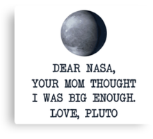 Dear Nasa Love Pluto Canvas Print