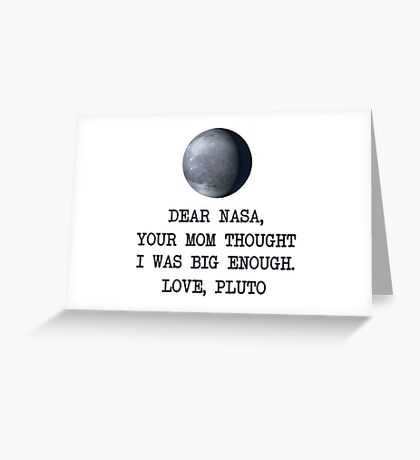 Dear Nasa Love Pluto Greeting Card