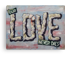 Our Love Never Dies Canvas Print