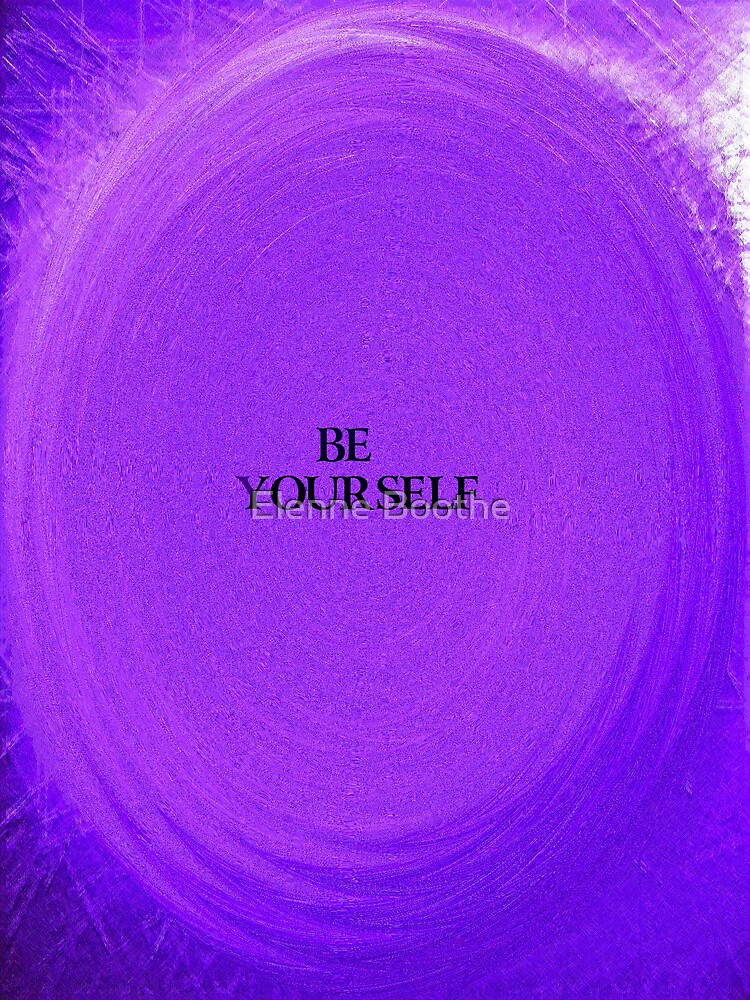 BE YOURSELF by Elenne Boothe