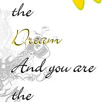 I am The Dream and You are the dreamer by Olivia Creagh