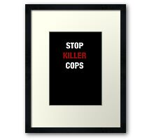 STOP KILLER COPS (I CAN'T BREATHE)  Framed Print