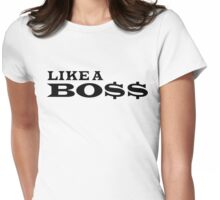 Like A Boss Womens Fitted T-Shirt