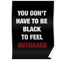 YOU DON'T HAVE TO BE BLACK (I CAN'T BREATHE) Poster