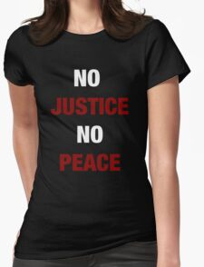 NO JUSTICE, NO PEACE (I CAN'T BREATHE) Womens Fitted T-Shirt