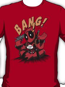 BANG! DEADPOOL! T-Shirt