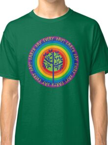 Earth Day Every Day! Classic T-Shirt