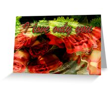 I love only you Greeting Card