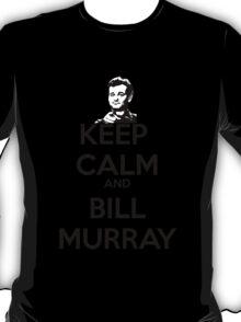 Keep Calm and Bill Murray T-Shirt
