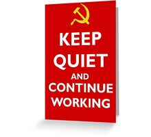 Keep quiet and continue working Greeting Card