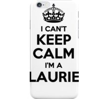 I cant keep calm Im a LAURIE iPhone Case/Skin