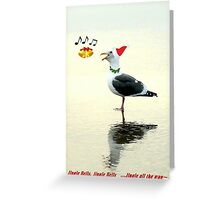 Jingle Bells..Jingle Bells..Jingle All the Way~ Greeting Card