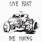 live fast die young by inksanity