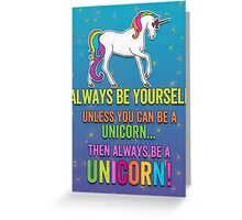 Always be a Unicorn - bright Greeting Card