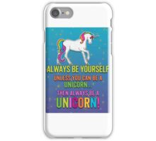 Always be a Unicorn - bright iPhone Case/Skin