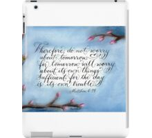 Inspirational handwritten verse Matthew 6:34 iPad Case/Skin