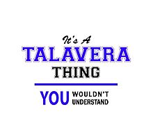 It's a TALAVERA thing, you wouldn't understand !! by allnames