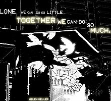 together - Helen Keller by SherryAnn