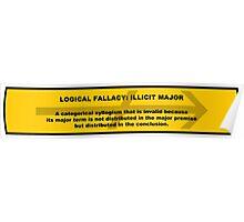 Logical Fallacy - Illicit Major Poster