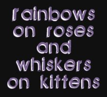 Rainbows on Roses by The Foolish Worlock