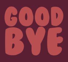 Goodbye. by The Foolish Worlock