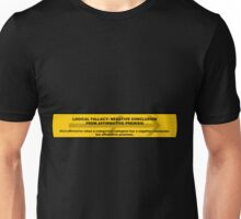Logical Fallacy - Negative Conclusion from Affirmative Premise Unisex T-Shirt