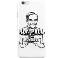 Ron Paul Is My Homeboy iPhone Case/Skin