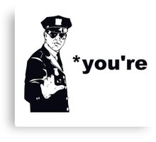You're Your Grammar Police Canvas Print