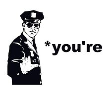 You're Your Grammar Police Photographic Print