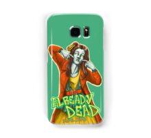 Already Dead, dumb-dumb! Samsung Galaxy Case/Skin